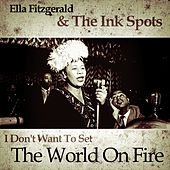 I Don't Want To Set The World On Fire van Ella Fitzgerald