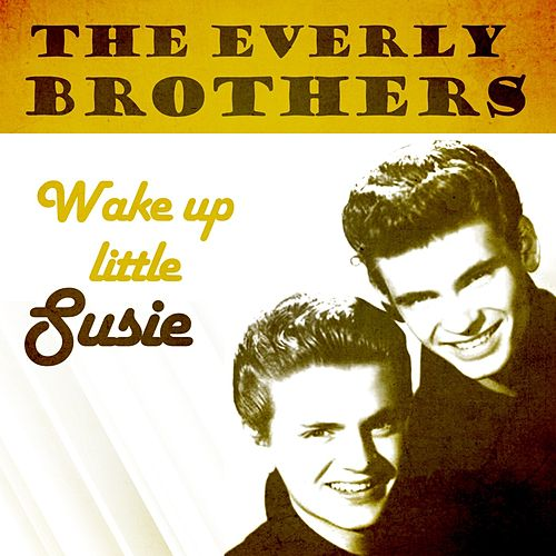 Wake up little Susie de The Everly Brothers