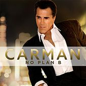 No Plan B by Carman