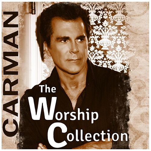 The Worship Collection by Carman