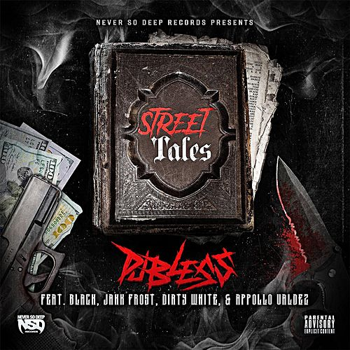 Street Tales (feat. Black, Appollo Valdez, Jakk Frost & Dirty White) von DJ BLESS