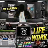 Jae Supreme Presents Life Work Double Album by Various Artists