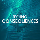 Techno Consequences de Various Artists