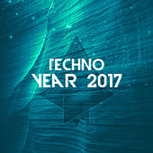 Techno Year 2017 by Various Artists