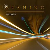 Rushing, Vol. 4 by Various Artists