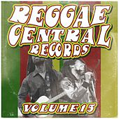 Reggae Central Records, Vol. 15 by Various Artists