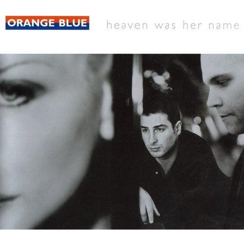 Heaven Was Her Name von Orange Blue