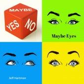 Maybe Eyes by Jeff Hartman