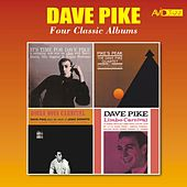 Four Classic Albums (It's Time for Dave Pike / Pike's Peak / Bossa Nova Carnival / Limbo Carnival) [Remastered] by Dave Pike