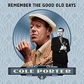 Cole Porter (Remember the Good Old Days) by Various Artists