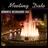 Meeting Date: Romantic Restaurant Jazz – Table for Two, Amazing Feelings, Vintage Cafe, Ambient Piano and Sax, Sounds for Lovers by Piano Jazz Background Music Masters