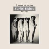 El Mundo por los Pies: Surfin' Bichos 1988-1994. (Remasterizado) (Versión Audio) by Surfin Bichos