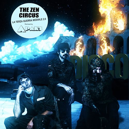 La terza guerra mondiale 2.0 (Apaks Remixes) by The Zen Circus