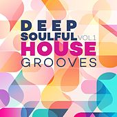Deep Soulful House Grooves Vol.1 by Various Artists