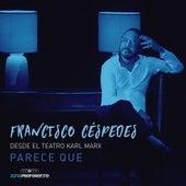 Parece Que (En Vivo) by Francisco Cespedes