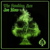 The Smoking Ace by Joe Blow