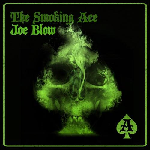 The Smoking Ace by Joe Blow
