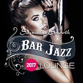 Bar Jazz, Sensual And Smooth Lounge, 2017 by Various Artists