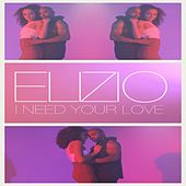 I Need Your Love de Elizio