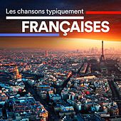 Les chansons typiquement françaises von Various Artists