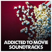 Addicted to Movie Soundtracks van Various Artists
