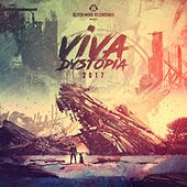 Glitch Mode Recordings Presents: Viva Dystopia 2017 von Various Artists