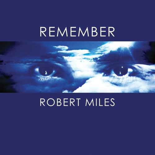 Remember Robert Miles de Robert Miles