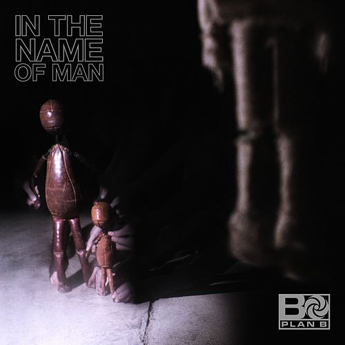 In The Name Of Man by Plan B