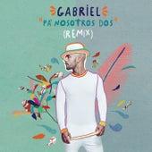 Pa Nosotros Dos (Remix) by Gabriel