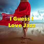 I Guess I Love Jazz de Various Artists