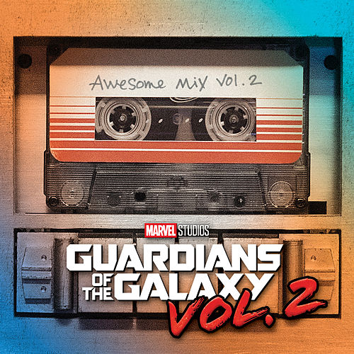 Vol. 2 Guardians of the Galaxy: Awesome Mix Vol. 2 (Original Motion Picture Soundtrack) by Various Artists