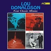 Four Classic Albums (Blues Walk / Gravy Train / Lou Takes Off / Here 'Tis) [Remastered] by Lou Donaldson