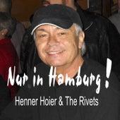 Nur in Hamburg by Henner Hoier