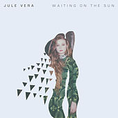 Waiting On The Sun by Jule Vera
