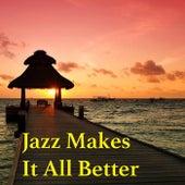 Jazz Makes It All Better de Various Artists