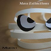 Mass Extinctions by Musto
