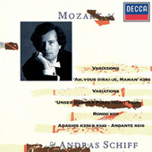 Mozart: Ah! Vous dirai-je maman Variations; Unser dummer Pöbel meint Variations; Adagio in B minor; Rondo in A minor; Eine kleine Gigue by András Schiff