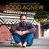 From Grace to Glory: The Music of Todd Agnew by Todd Agnew
