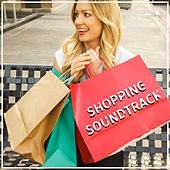 Shopping Soundtrack – Pure Relaxation, Time to Cafe, Shopping Girl, Smooth Jazz, Meeting with Friends, Piano Jazz, Gentle Guitar, Time to Shopping by The Jazz Instrumentals
