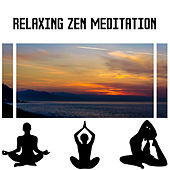 Relaxing Zen Meditation – Sounds for Calm Meditation, Inner Peace, New Age Peaceful Music by Buddha Lounge