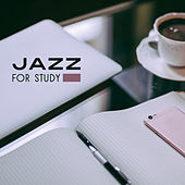 Jazz for Study – Brain Power, Instrumental Songs for Concentration, Better Memory, Mellow Jazz, Stress Relief, Easy Learning by Relaxing Piano Music