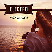 Electro Vibrations – Holiday Chill Out Music, Exotic Island, Summer Chill, Beach Party, Relax Under Palms von Chill Out