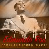 Softly as a Morning Sunrise by Edmundo Ros