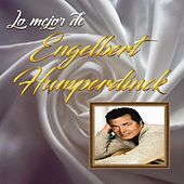 Lo Mejor De Engelbert Humperdinck by Engelbert Humperdinck