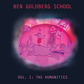 Ben Goldberg School, Vol. I: The Humanities by Ben Goldberg