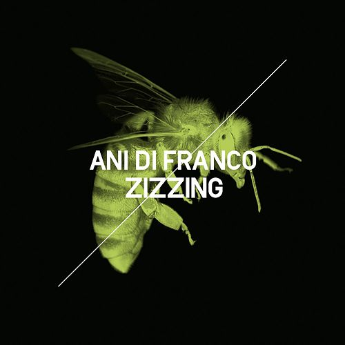 Zizzing by Ani DiFranco