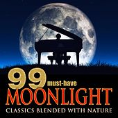 99 Must-Have Moonlight Classics Blended with Nature by Various Artists