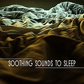 Soothing Sounds to Sleep – Relaxing Music for Night, Easy Sleep, Deep Rest, Soothing Music by Sleep Sound Library