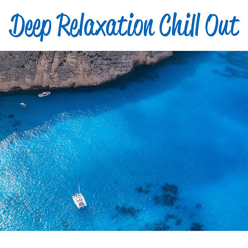 """Chill Out: """"Deep Relaxation Chill Out – Soft Music to Relax, Inner Silence, Summer Vibes, Holiday Chill"""""""