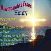 Glorificando a Jesus de Henry